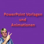 Powerpoint Vorlagen und Powerpoint Animationen