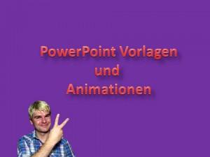 Powerpoint Vorlagen und Powerpoint Animationen