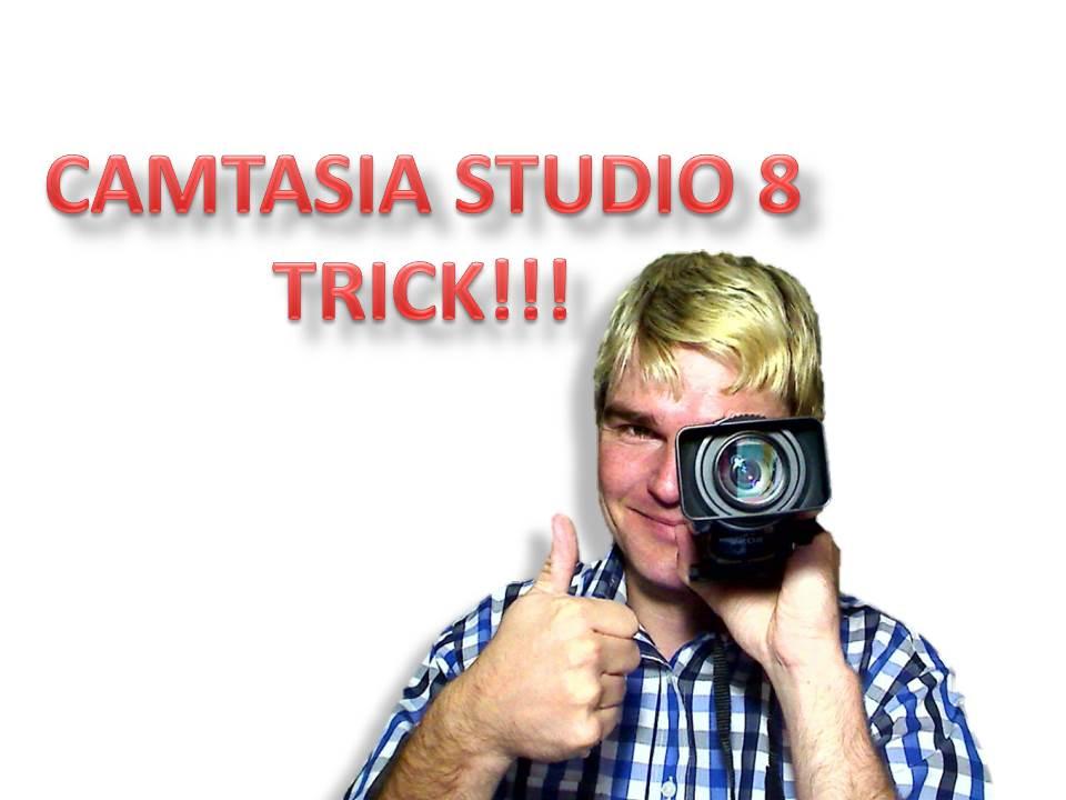 Camtasia Studio 8 Trick
