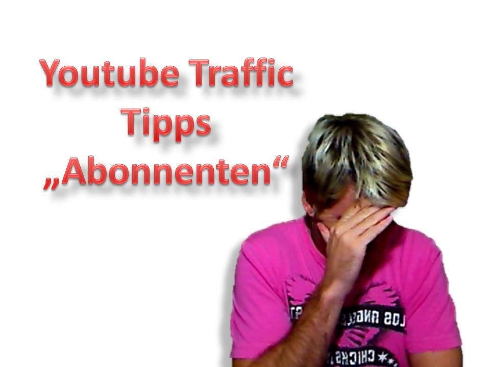 Youtube Traffic Tipps, Abonnenten