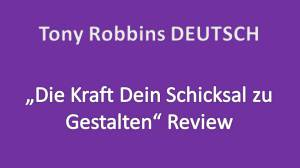 Tony Robbins Die Kraft Dein Schicksal zu Gestalten Review