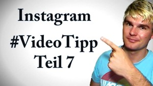 Instagram Video Tipp Teil 7